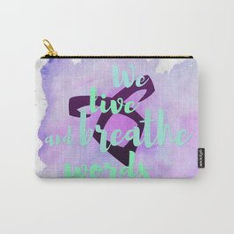 WE LIVE AND BREATHE WORDS | CASSANDRA CLARE Carry-All Pouch
