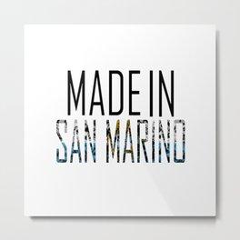 Made In San Marino Metal Print