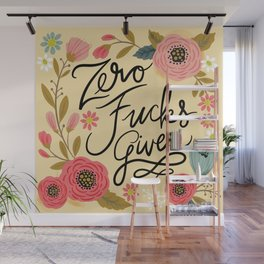 Pretty Sweary: Zero Fucks Given, in Yellow Wall Mural