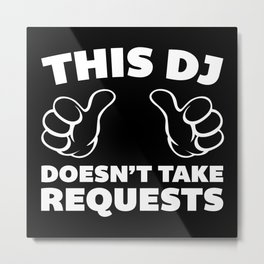 DJ Requests Rave Quote Metal Print