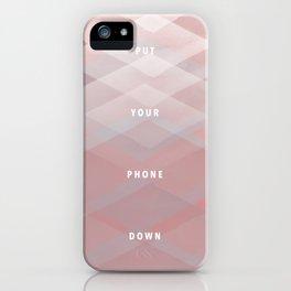 Put your phone down design iPhone Case
