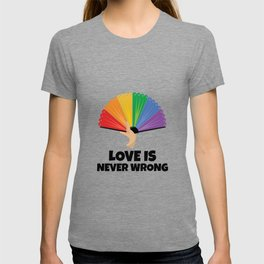 Love is always right T-shirt