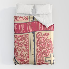 Rise or Die Trying Comforters