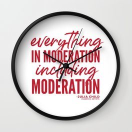Everything in Moderation (Red) Wall Clock