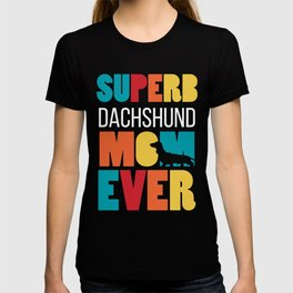 Superb Dachshund Mom Ever T-shirt