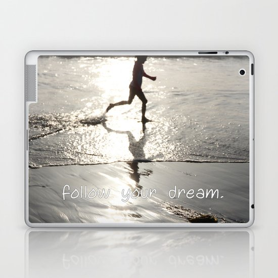 follow your dream Laptop & iPad Skin