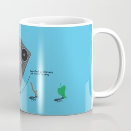dunno 'bout you other ants, but I came to party! Coffee Mug