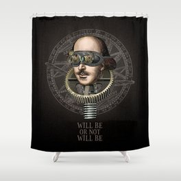 Will be or not will be Shower Curtain