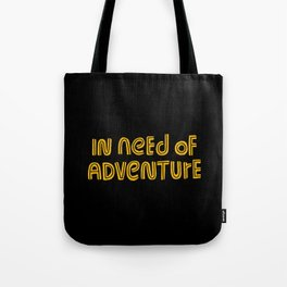 In Need of Adventure Tote Bag