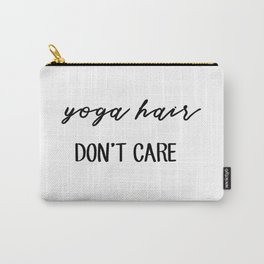 Yoga hair, don't care Carry-All Pouch