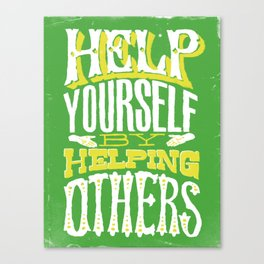 Help Yourself By Helping Others Canvas Print