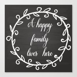 A happy family lives here Canvas Print