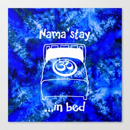 Nama'stay in Bed Blue Watercolor Canvas Print