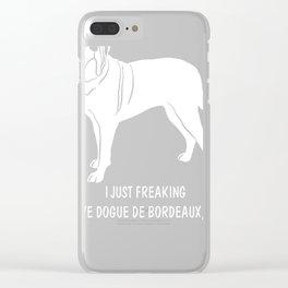 Dogue-de-Bordeaux-tshirt,-just-freaking-love-my-Dogue-de-Bordeaux Clear iPhone Case