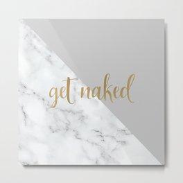 Get Naked, Fun Bathroom Art, Grey, Gold Marble Metal Print