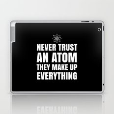 NEVER TRUST AN ATOM THEY MAKE UP EVERYTHING (Black & White) Laptop & iPad Skin
