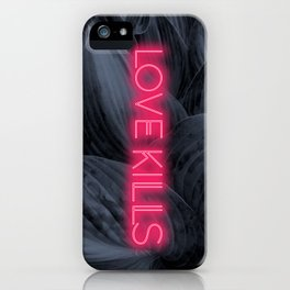 Love Kills iPhone Case