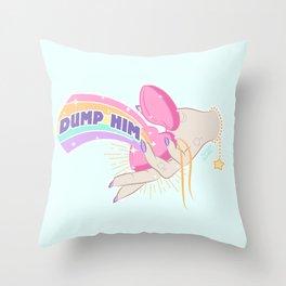 Dump Him, Honey Throw Pillow