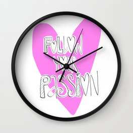 Follow your passion.. Wall Clock