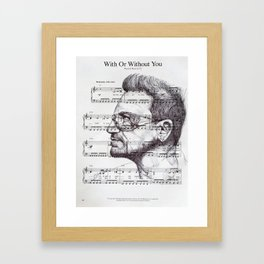 With Or Without You Framed Art Print