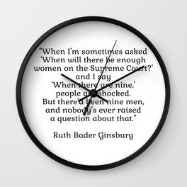 When there are nine - Ruth Bader Ginsburg Wall Clock
