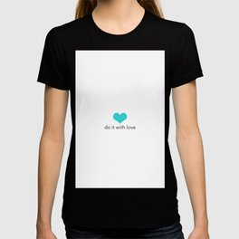 Do it with love T-shirt