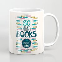 risa rodil Mugs featuring So Many Books, So Little Time by Risa Rodil