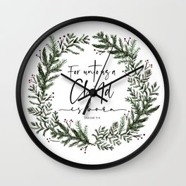 Unto us a Child is Born pine wreath Wall Clock
