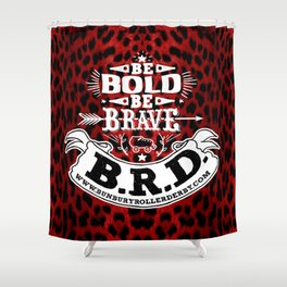 Be Bold, Be Brave, B.R.D. (Large) Shower Curtain