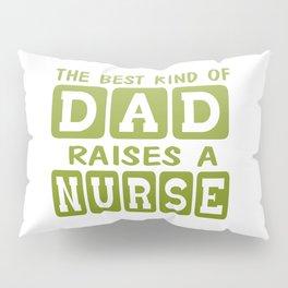 Dad's Nurse Pillow Sham