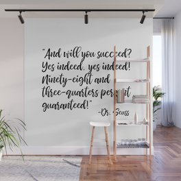 And will you succeed? Yes indeed, yes indeed! Wall Mural