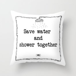 Save water & shower together. Throw Pillow