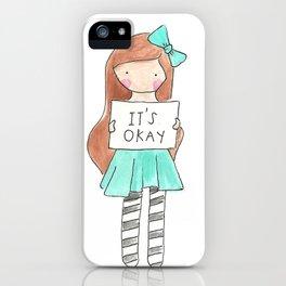 It's Okay iPhone Case