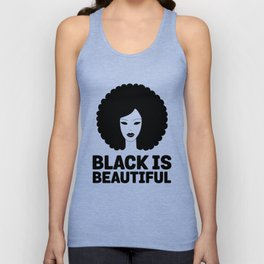Black Is Beautiful Afro - African American Beauty Unisex Tank Top