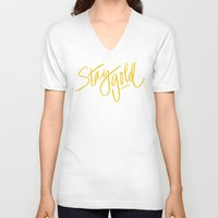 stay gold V-neck T-shirts featuring Stay Gold by Chelsea Herrick