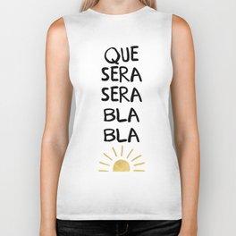 QUE SERA SERA BLA BLA - music lyric quote Biker Tank