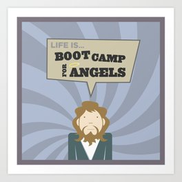 Life Is Bootcamp For Angels Art Print