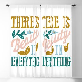 There Is Beauty In Everything Blackout Curtain
