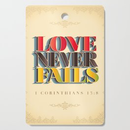 Love Never Fails! Cutting Board