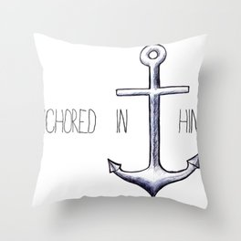 Anchored in Him Throw Pillow