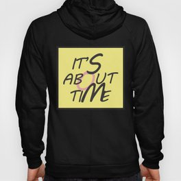 It's About Time Hoody