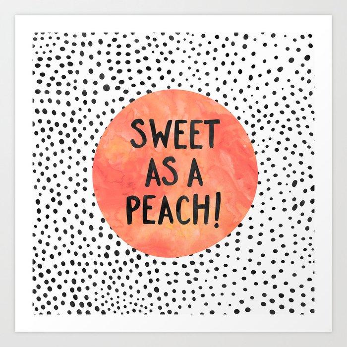 Sweet as a peach! Art Print