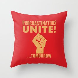 Procrastinators Unite Tomorrow (Red) Throw Pillow