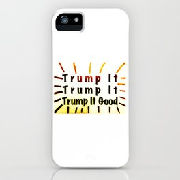 Trump It Good - with a Little Color iPhone Case