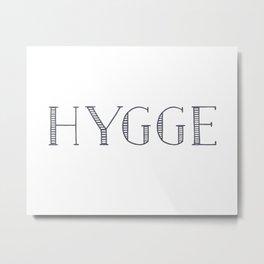 HYGGE Metal Print