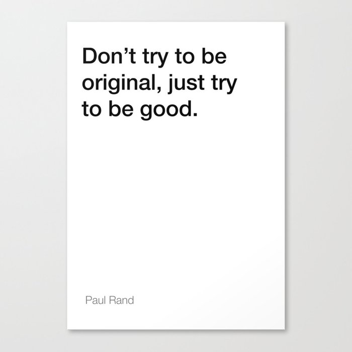 Paul Rand Quote About Being Good White Edition Canvas Print By