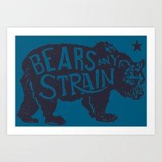 Bears Any Strain Art Print