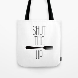 STFU Shut The Fork Up Tote Bag