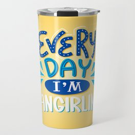 Every Day I'm Fangirling Travel Mug