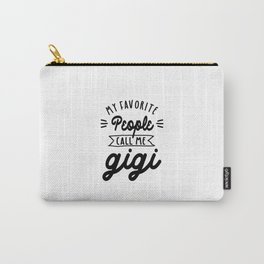 My Favorite People Call Me Gigi - Grandma Gift Carry-All Pouch